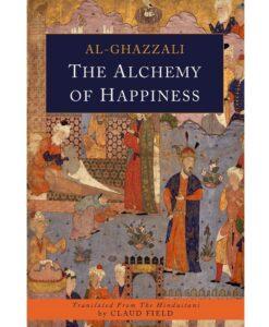 The Alchemy of Happiness by Abu Hamid Al-Ghazali