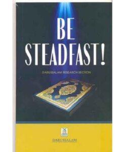 Be Steadfast! by Darussalam
