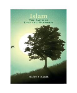 Islam, The Faith of Love and Happiness