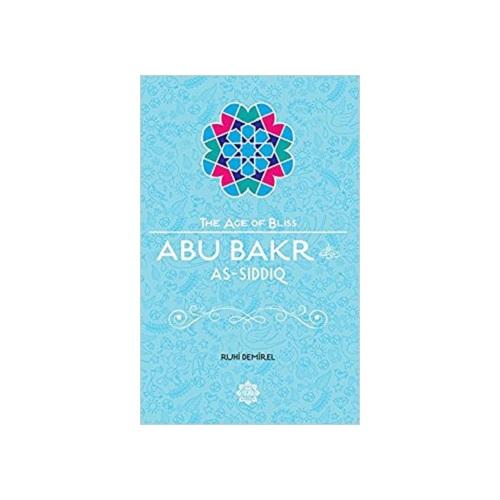 Abu Bakr As-Siddiq (The Age of Bliss)