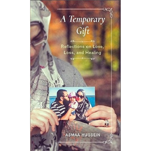 A Temporary Gift – Reflections on Love, Loss and Healing
