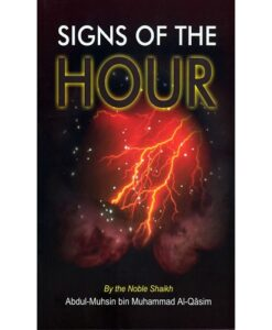Signs Of The Hour By Shaikh Abdul-Muhsin Bin Muhammad Al-Qasim