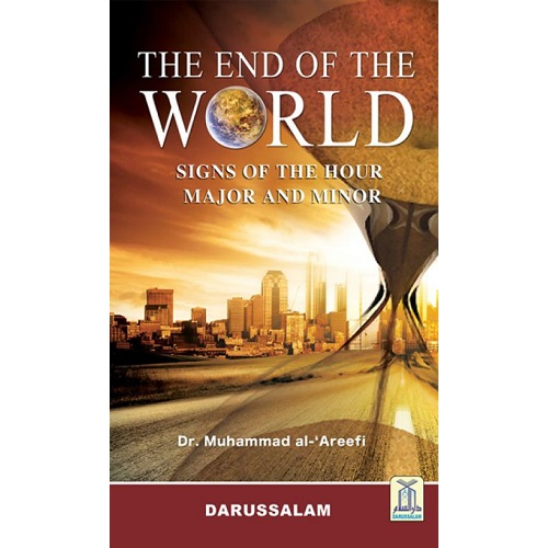 The End of the World: Major and Minor Signs of the Hour Hardcover