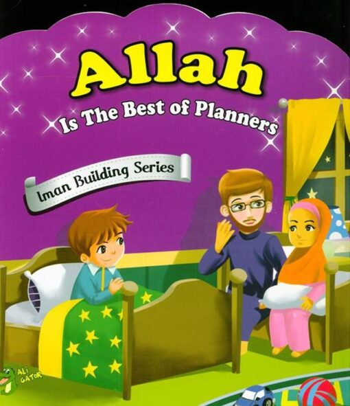 Allah Is The Best Of Planners [Iman Building Series]