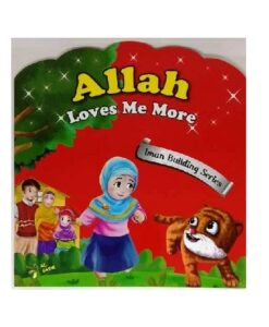 Allah Loves Me More - Iman Building Series