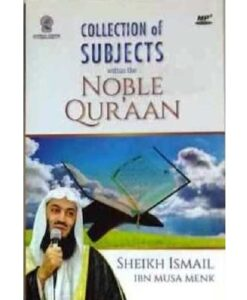 Collection of SUBJECTS with the NOBLE QUR'AAN - SHEIKH Ismail IBN Musa Menk