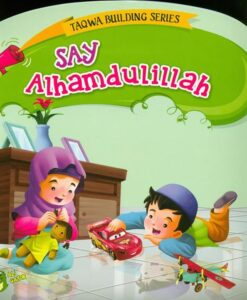 Say Alhamdulillah (Taqwa Building Series)