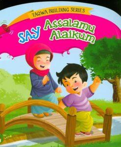 Say Assalamu Alaikum - Taqwa Building Series