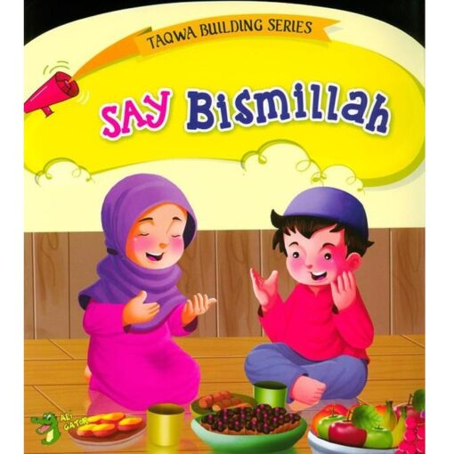 Say Bismilla - Taqwa Building Series