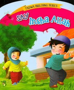 Say Insha Allah - Taqwa Building Series