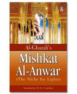 Al Ghazali's Mishkat Al Anwar By Imam Al Ghazali