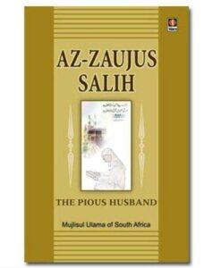 The Pious Husband - Az Zaujus Salih - الزوج الصالح Majlis Ul Ulama of South africa