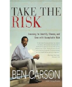 Take the Risk Learning to Identify, Choose, and Live with Acceptable Risk
