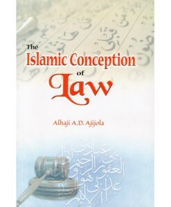 The Islamic Conception of Law by Alhaji A.D Ajijola