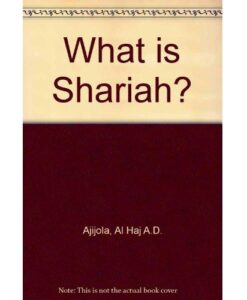 What is Shariah? By Alhaji A.D. Ajijola