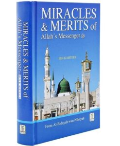 Miracles & Merits of Allah's Messenger (S.A.W)