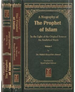 A Biography Of The Prophet Of Islam : In The Light Of The Original Sources An Analytical Study 2 Volumes Set