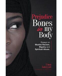Prejudice Bones in My Body By Umm Zakiyyah