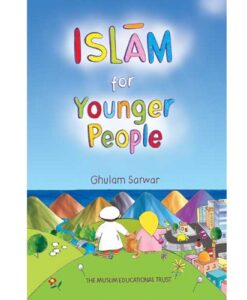 Islam for Younger People : Revised 4th Edition (Ghulam Sarwar)