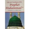 Life And Teachings Of The Prophet Muhammad by Farida Khanam