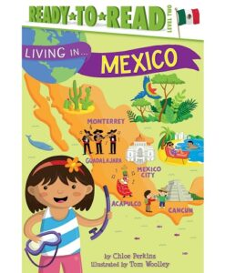 Living in . . . Mexico By Chloe Perkins (Author), Tom Woolley (Illustrator)