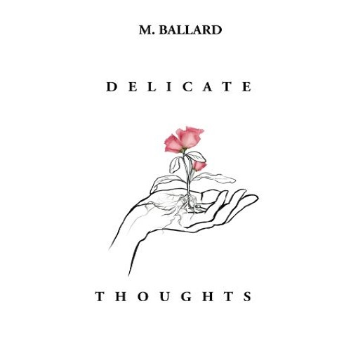 Delicate Thoughts By M. Ballard