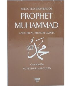 Selected Prayers of Prophet Muhammad Great Muslim Saints