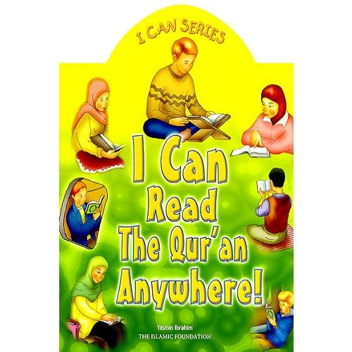 I Can Read The Quran (Almost) Anywhere! [I Can Series]