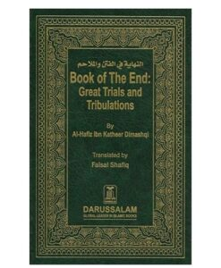 Book of the End: Great Trials & Tribulations by Al-Hafiz Ibn Kathir