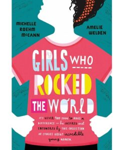 Girls Who Rocked the World by Michelle R. McCann