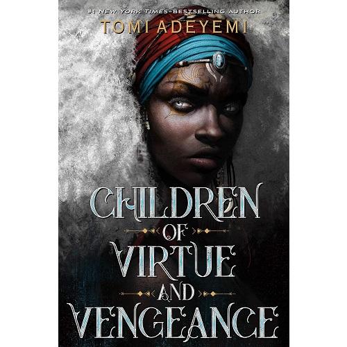 Children of Virtue and Vengeance (Legacy of Orisha) by Tomi Adeyemi