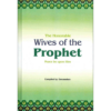 The Honorable Wives of the Prophet (PBUH) by Darussalam
