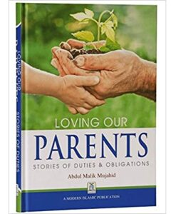 Loving Our Parents Stories of Duties & Obligations Hardcover – January 1, 2012