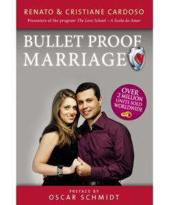 Bulletproof Marriage by Renato & Cristiane Cardoso