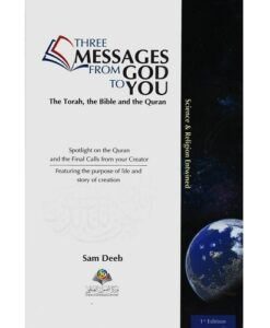 Three Messages from God to You: The Torah, the Bible and the Quran