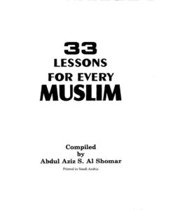 33 Lessons For Every Muslim by Abdul Aziz S. Al Shomar