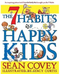 The 7 Habits of Happy Kids by Sean Covey
