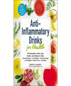 Anti-Inflammatory Drinks for Health by Maryea Flaherty