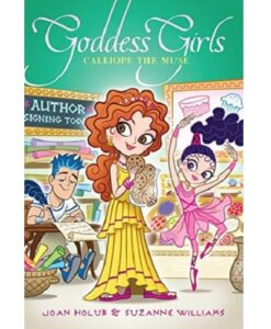 Goddess Girls #20: Calliope the Muse By Joan Holub, Suzanne Williams