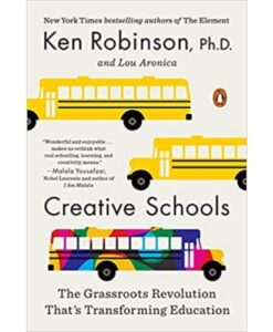 Creative Schools: The Grassroots Revolution That's Transforming Education Paperback