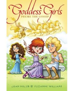 Goddess Girls #10: Pheme the Gossip By Joan Holub and Suzanne Williams