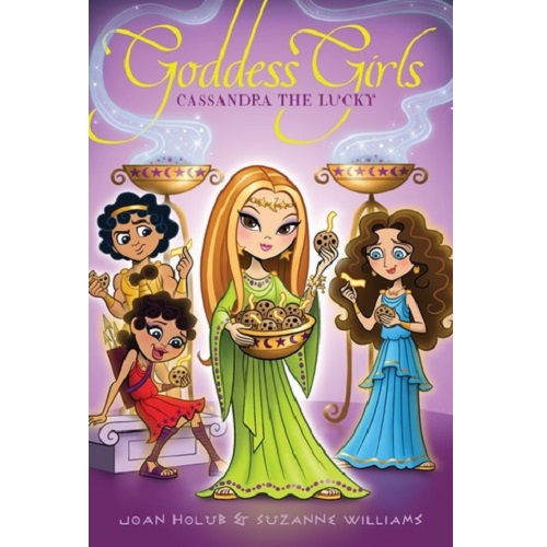 Goddess Girls #12: Cassandra the Lucky By Joan Holub and Suzanne Williams