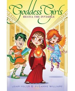 Goddess Girls 18: Hestia the Invisible By Joan Holub, Suzanne Williams