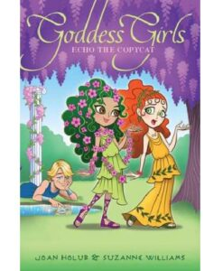 Goddess Girls #19: Echo the Copycat by Joan Holub, Suzanne Williams