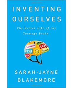 Inventing Ourselves: The Secret Life of the Teenage Brain Hardcover