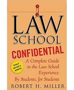 Law School Confidential: A Complete Guide to the Law School Experience: By Students, for Students Paperback