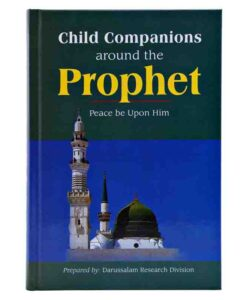Child Companions Around the Prophet (PBUH) By Darussalam