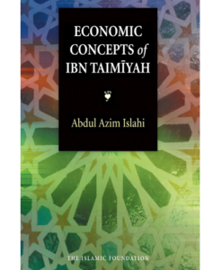 Economic Concepts of Ibn Taimiyah by Abdul Azim Islahi