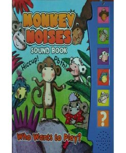 Monkey Noises Sound Book Who Wants to Play? Hardcover