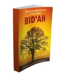 Bid'ah: Understanding the Evil of Innovation by K.N.Ahmad